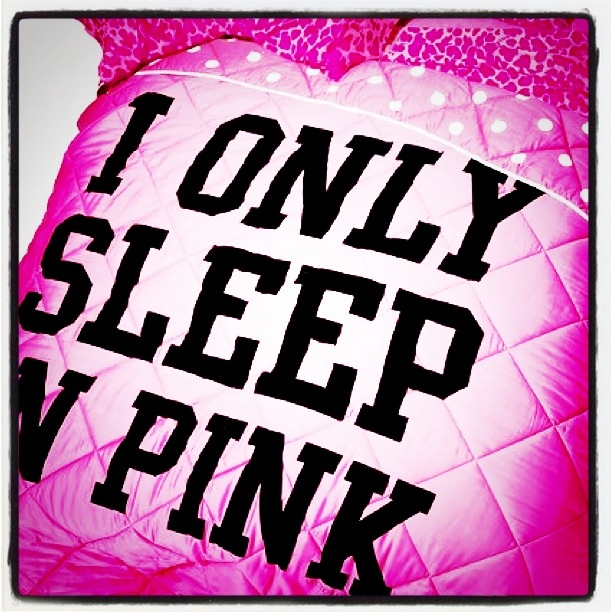 I only sleep in pink